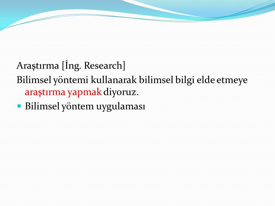 Araştırma [İng. Research]